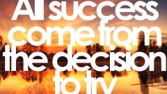 All-Success-Come-From-The-Decision-To-Try