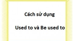 ngu-phap-luyen-thi-toeic-cach-su-dung-used-to-va-be-used-to