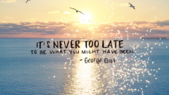 Its-never-too-late-summer-quotes-2014-440x307