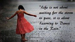 """Life is not about waiting for the storm to pass, it is about Learning to Dance in the Rain_"" #quotesabouttakingchances"