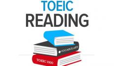 KỸ NĂNG LÀM PHẦN TOEIC READING ĐẠT ĐIỂM CAO BẠN NÊN BIẾT