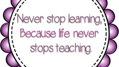 Never-stop-learning-because-life-never-stops-teaching